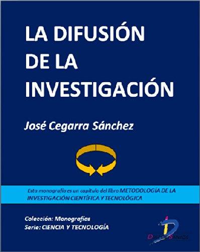 Descargar Libro La difusión de la investigación (Capítulo del libro Metodología de la investigación científica y tecnológica): 1 de José Cegarra Sánchez