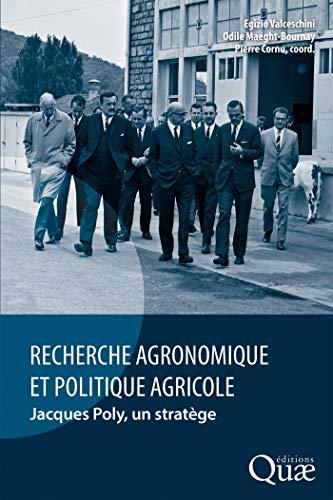 Couverture du livre Recherche agronomique et politique agricole: Jacques Poly, un stratège (QUAE GIE)