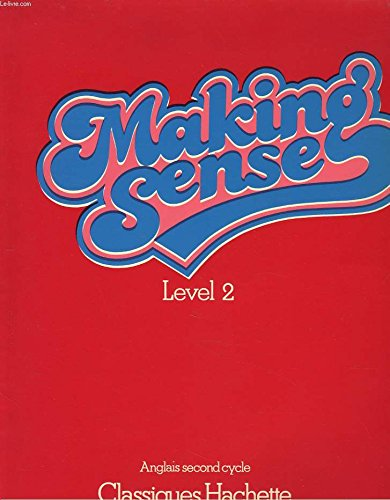 MAKING SENSE. LEVEL 2. ANGLAIS SECOND CYCLE.