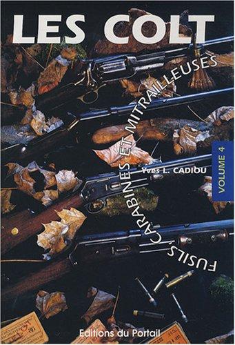 Colt : fusils, carabines et mitrailleuses, numéro 4