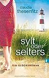 Sylt oder Selters: Ein Glücksroman von Claudia Thesenfitz