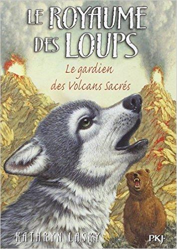 3. Le royaume des loups : Le Gardien des volcans sacrés de Kathryn LASKY ( 15 mars 2012 )