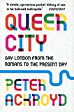 Queer City - Gay London from the Romans to the Present Day