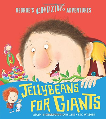 Jellybeans for Giants (George's Amazing Adventures)