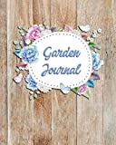 Garden Journal: Planner & Log Book for Gardeners - indoors or outdoors - who want to grow their own herbs, microgreens, vegetables, flowers, ... start a garden even if you live in the city!