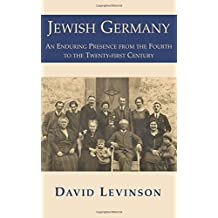 Jewish Germany: An Enduring Presence from the Fourth to the Twenty-first Century