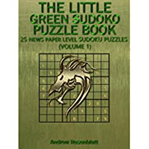Sudoku: The Little Green Sudoku Puzzle Book 25 Newspaper Level Sudoku Puzzles((Logic And Brain Teasers Sudoku Puzzle Book, Humor, Party Book): Sudoku:25 ... Sudoku Puzzle Book 3) (English Edition)