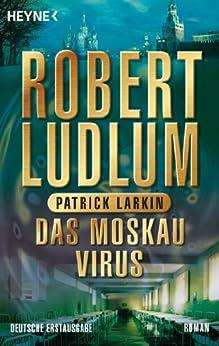Das Moskau Virus: Roman (COVERT ONE 6)