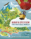 The Natural World: See the World as Never Before (Bird's Eye View)