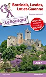 Guide du Routard Bordelais, Landes, Lot et Garonne 2017