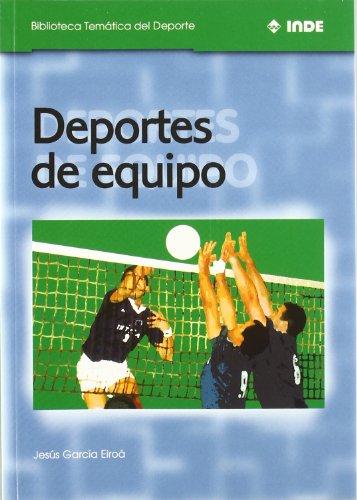 Deportes de equipo (Biblioteca Temática del Deporte) por Jesús García Eiroá