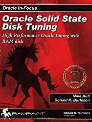 Oracle Solid State Disk Tuning: High Performance Oracle Tuning with RAM Disk