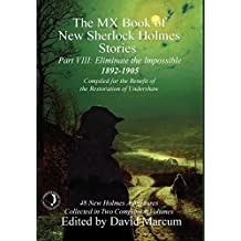 The MX Book of New Sherlock Holmes Stories - Part VIII: Eliminate The Impossible: 1892-1905 (MX Book of New Sherlock Holmes Stories Series)