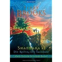 Shannara VI Die Reiter - Die Talismane