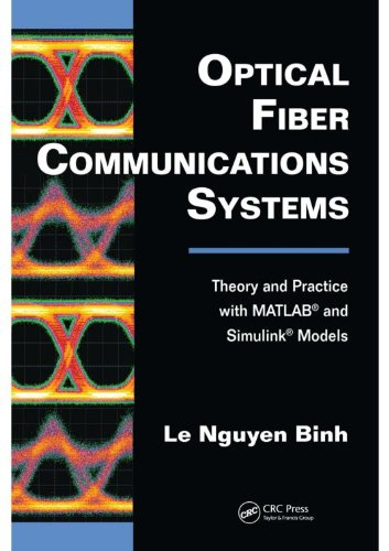 optical-fiber-communications-systems-theory-and-practice-with-matlabr-and-simulinkr-models-optics-an