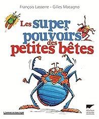 Les super pouvoirs des petites bêtes par François Lasserre