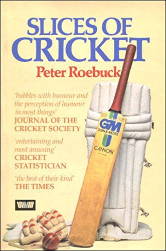 Slices of Cricket por Peter Roebuck