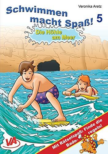 Die Höhle am Meer: Mit Rätselspaß: Finde die Baderegeln! (Schwimmen macht Spaß!)