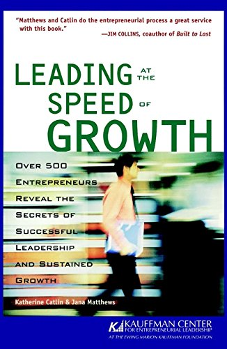 Leading at Speed of Growth: Journey from Entrepreneur to CEO (The Kauffman Center Series on Managing Growth) por Matthews