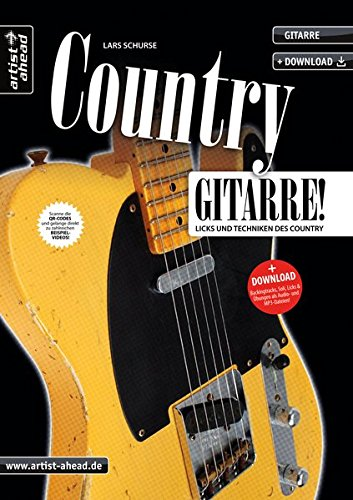 Country-Gitarre: Licks und Techniken des Country (inkl. Download). Lehrbuch für E-Gitarre. Gitarrenschule. Playalongs. Musiknoten.