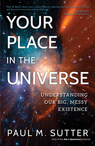 Your Place in the Universe: Understanding Our Big, Messy Existence (English Edition)