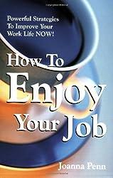 How to Enjoy Your Job by Joanna Penn (2008-05-06)