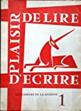 CAHIERS DE LA LICORNE (LES) [No 1] du 31/12/2099 - PLAISIR D'ECRIRE - J. ROURE - F.J. TEMPLE - F. CATEL - H. BREUKER - PLASIR DE LIRE.