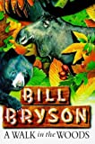 A Walk in the Woods by Bill Bryson (1997-11-01)