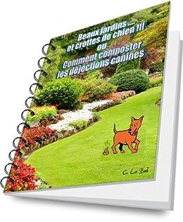 Beaux jardins ..et crottes de chien ou comment composter les déjections canines.