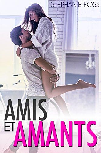 Amis et Amants - Stephanie Foss (2018) sur Bookys