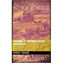 Roughing It : Premium Edition -Illustrated (English Edition)