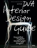 DVA Interior Design Guide: Innovative Produkte unabhängiger Designer - Mit allen Websites