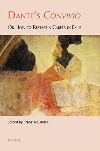Dante's «Convivio»: Or How to Restart a Career in Exile (Leeds Studies on Dante Book 3) (English Edition)