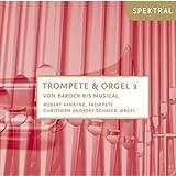 Bach, Verdi & Mendelssohn Bartholdy: Trompete & Orgel 2 - Barock bis Musical