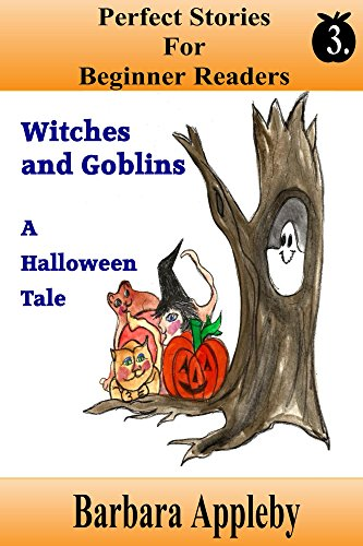 Perfect Stories For Beginning Readers - Witches And Goblins A Halloween Tale: Witches And Goblins A Halloween Tale (English Edition)