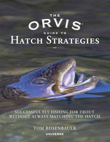 the-orvis-guide-to-hatch-strategies-successful-fly-fishing-for-trout-without-always-matching-the-hat