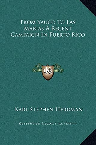 From Yauco to Las Marias a Recent Campaign in Puerto (Yauco Puerto Rico)