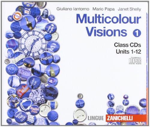 Multicolour visions. Per le Scuole superiori. 9 CD Audio