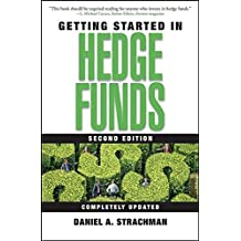 Getting Started in Hedge Funds by Daniel A. Strachman (2005-07-28)