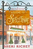 Welcome to Spicetown (A Spicetown Mystery Book 1) by Sheri Richey