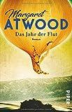 Das Jahr der Flut: Roman