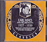 Songtexte von Earl Hines and His Orchestra - The Chronological Classics: Earl Hines and His Orchestra 1937-1939