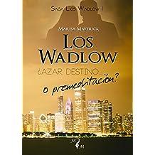 Los Wadlow: ¿Azar, destino... o premeditación? (Saga Los Wadlow nº 1)