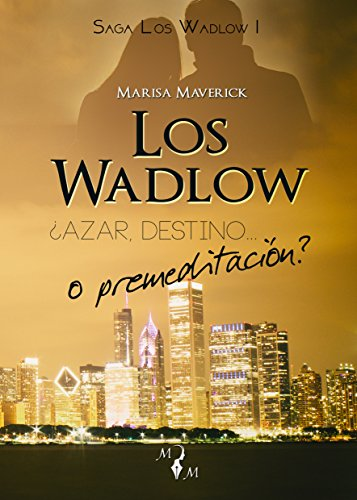 Los Wadlow I: ¿Azar, destino... o premeditación? por Marisa Maverick