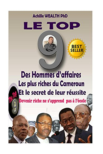 BABA DANPULLO, PAUL FOKAM KAMMOGNE LE TOP 9 DES HOMMES D'AFFAIRES LES PLUS RICHES DU CAMEROUN ET LE SECRET DE LEUR REUSSITE