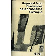 Raymond Aron: DIMENSIONS DE LA CONSCIENCE HISTORIQUE (París 1965)