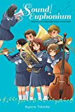 Sound! Euphonium (light novel): Welcome to the Kitauji High School Concert Band (English Edition)