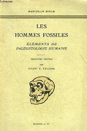 Les hommes fossiles, elements de paleontologie humaine