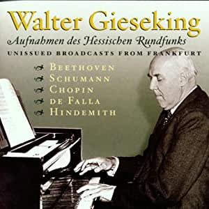 Walter Gieseking : Beethoven, Schumann, Chopin, De Falla...