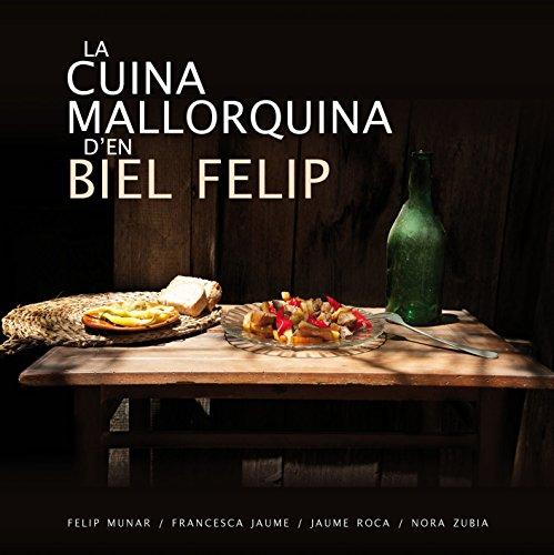 Cuina mallorquina d'en Biel Felip, La